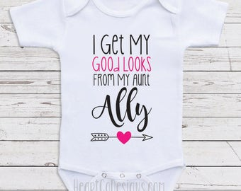 "Aunt Baby Clothes, ""I Get My Good Looks From My Aunt"" Personalized Baby One Piece for Girls, Baby Shower Gifts, Baby Girl Clothes  D60"