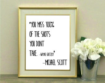 You Miss 100% of the shots you don't take, Wayne Gretzky, Michael Scott, Office, Desk Decor, The Office Quote, Coworker, New Job, Gift
