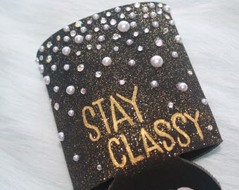 Stay Classy Bubbly Glitter Beer Can Hugger // Can Cozy // Can Cooler
