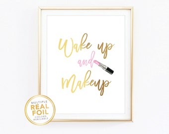 Wake up and Makeup, Gold foil print, lipstick, blush, brush, Real Foil Print, Silver foil, Home Decor, Wall Art, Gallery wall, Closet decor