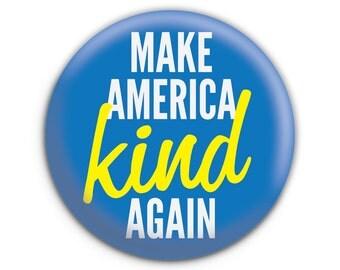 Make America Kind Again Pinback Button // Pin // Badge