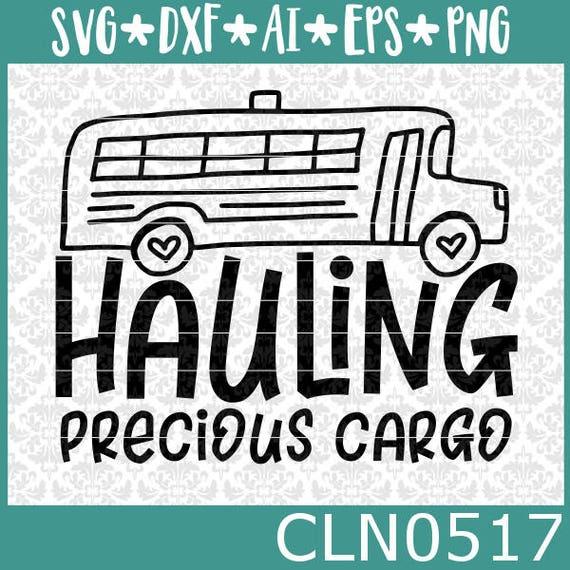 CLN0517 Bus Driver Hauling Precious Cargo Teacher School SVG DXF Ai Eps PNG Vector INstant Download Commercial Cut File Cricut SIlhouette