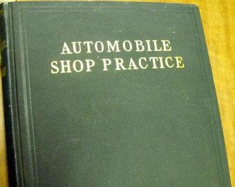 Automobile Shop Practice 1st Edition 1st printing 1923