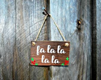 Reclaimed Rustic Wood Ornament: Fa la la la la // Holiday Decor // Rustic Christmas // Whimsical Christmas