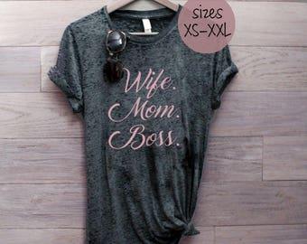 Wife Mom Boss Shirt, Mom Life Shirt, Funny tshirts,  Boss Lady Shirt, Wifey Shirt, Mom TShirt, Wife Life, Girl Boss, Mom Boss, Boss Babe