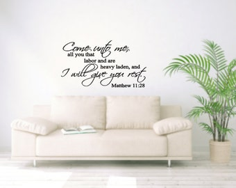 Come unto me all that labor and are heavy laden and I will give you rest Matthew 11 28 Vinyl Wall Decal Home Decor Inspirational Religious