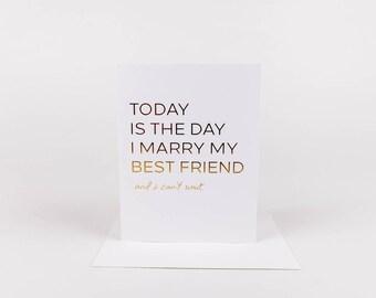 Today I Marry My Best Friend, wedding Card, Card to Fiancé