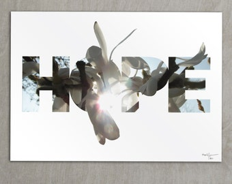A positive message of HOPE in an inspirational flower, nature, photo, typographic print