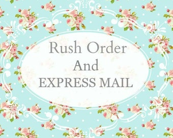 Rush order and Express mail shipping.