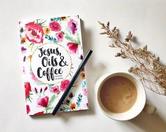 Jesus, Oils & Coffee 30-Day Prayer Journal