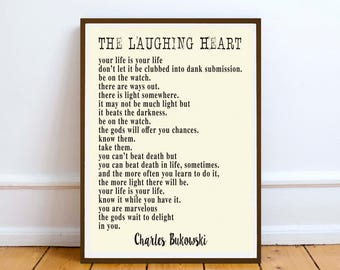 "Charles Bukowski quote - The Laughing Heart - ""Your life is your life..."" inspirationless poetry quote - Digital Download - art"