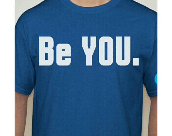 Be You!!!! Shirt
