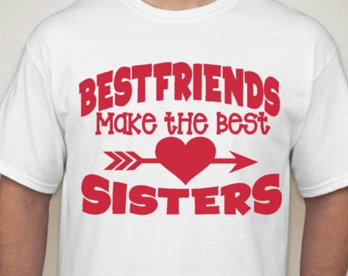 Best friends/cousins/classmates make the best Sisters Tshirt