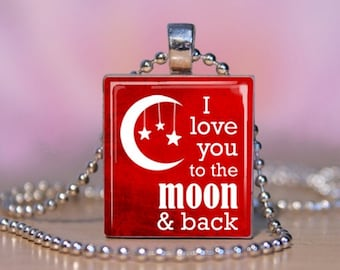 I Love You To The Moon And Back Red Scrabble Pendant Jewelry.  True Love Necklace. Love Charm Bracelet - Key Ring. Handmade.