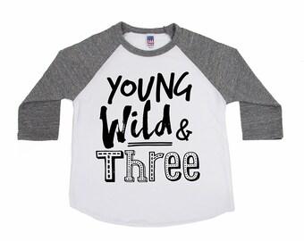 Young Wild and Three Shirt - Third Birthday Shirt - Unisex Kids' Shirts - Birthday Shirt - Birthday Boy - Birthday Girl - Wild and Three