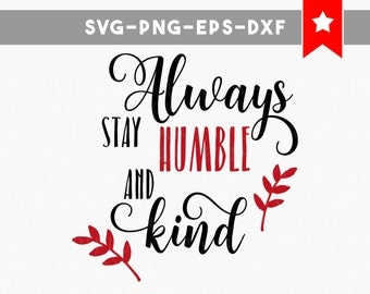 quotes SVG files, humble and kind svg, country song svg, be kind svg files, commercial use, sayings svg file, stay humble svg cut file
