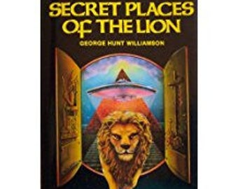 Secret Places of the Lion The role of Reincarnation in the Worlds hidden History and the Multi lived Wise Men who Engineered it