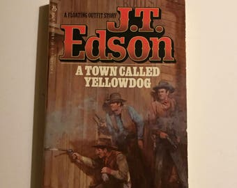 J T Edson A Town Called YellowDog Mass Market Paperback A Floating Outfit Story 1968