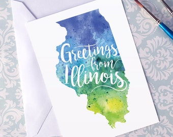 Illinois Watercolor Map Greeting Card, Greetings from Illinois Hand Lettered Text, Gift, Postcard, Giclée Print Map Art, Choice of 5 Colors