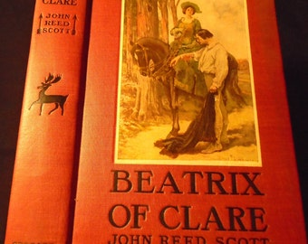 BEATRIX OF CLARE Antique Fiction Romance John Reed Scott 1907 First Edition Hardcover