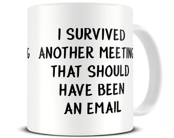 Gift for Boss - Boss Mug - Coworker Gift - I Survived Another Meeting - Funny Coffee Mug - MG608