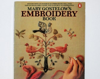 Mary Gostelow's Embroidery Book 1982 Vintage Book