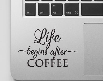 Macbook Decal Quote   Life Begins After Coffee   Laptop Decal Quote   Macbook Sticker Coffee Quote Vinyl Decal   Funny Motivational Quote