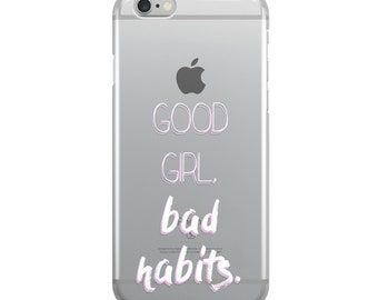 Good Girl Bad Habits Quote iphone 7 clear Transparent TPU Rubber Phone Case Cover