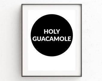 Minimalist Kitchen Wall Print, Cubicle Print, Kitchen Printables, Cool Cubicle Accessories, Quote Wall Print, Wall Art, Holy Guacamole