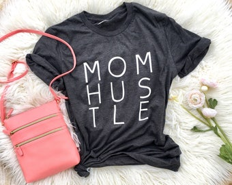 Mom Hustle, Graphic shirt, Mom of toddlers tee , Funny shirts, Trendy mom shirt, Mom Shirt, New Mom Gift, Gift for Mom, Mothers Day Gift