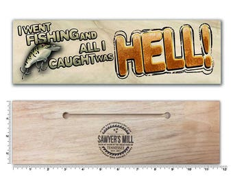 Fishing - All I Caught Was Hell - Wood Sign with Quote