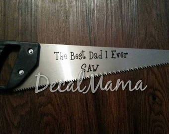 Best Dad I Ever Saw- Father's Day gift-