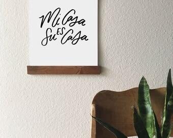 Mi Casa es Su Casa 8x10 or 11x14 Hanging Art Print // Black lettering on White, Modern Farmhouse, Poster Hanger