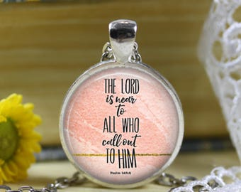 Psalm 145:8 The Lord is Near Bible verse necklace Scripture Jewelry Bible Verse pendant Religious jewelry Spiritual jewelry