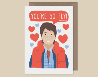 You're so fly. Back to the future card. marty mcfly card. 80's movie valentines card.