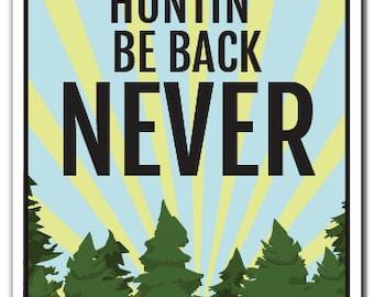 Gone Huntin' Be Back Never Novelty Sign season outdoors animal ammo gift
