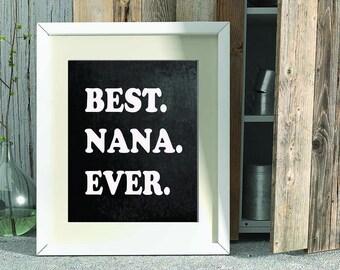 Gift for Nana, Best Nana Ever, Grandmother Gift, Christmas Gift, Gift for Grandma, Grandparents Day, Grandma Printable, Gift Ideas