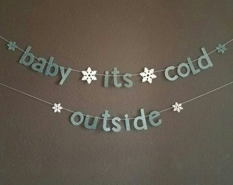 Baby It's Cold Outside Holiday Winter Banner Garland - Glitter Decor, Christmas Party Decor, New Year's Party Decor