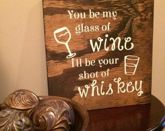 You be my glass of wine