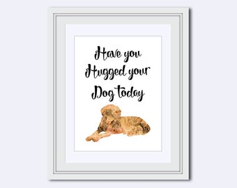 have you hugged your dog - dog printable - gift for dog lover - dog lover print - dog quote - dog poster - Printable Art - Instant download