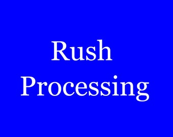 Rush Processing 3-4 Days!