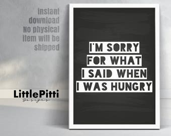 im sorry for what i said when i was hungry kitchen print gift wall - Kitchen Wall Decor