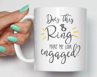 Does This Ring Make Me Look Engaged Mug | Wedding Bride To Be Engagement Gifts Mugs Hen Do | Church Married Present | Made To Order