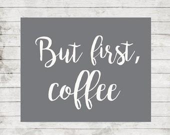 Maar eerste koffie Print keuken decor koffie Wall Art keuken wand decor afdrukbare koffie koffie citeert Home Decor digitale Print