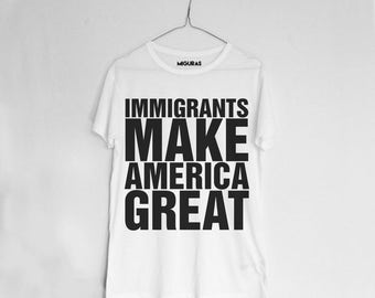 IMMIGRANTS Make America Great polera