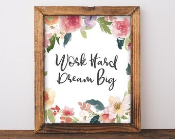 Work Hard Dream Big - Home Office Decor - Home Office Print - Home Office Wall Art - Floral Quote Print - Digital Download - 8x10 Printable
