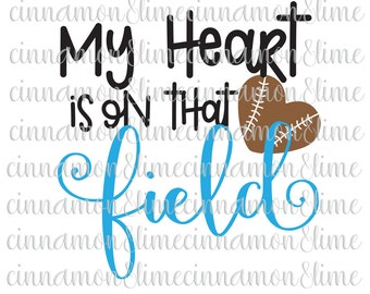 Football Svg, Football Mom Svg, Game Day SVG, Football Heart Svg, My Heart is on That Field Svg, Sports Svg, Football Life Svg