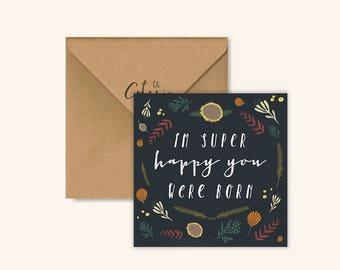 I'm super happy you were born by Chloe Joyce Designs