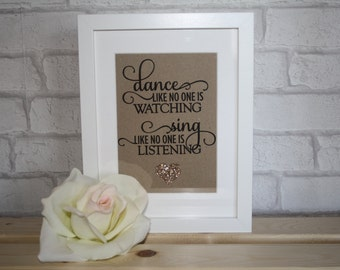 dance like no one is watching sing like no one is listening frame / dance frame / sing frame
