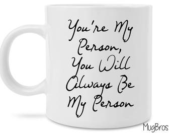 Cute Grey's Anatomy inspired You're My Person You Will Always Be My Favorite Person Coffee Mug